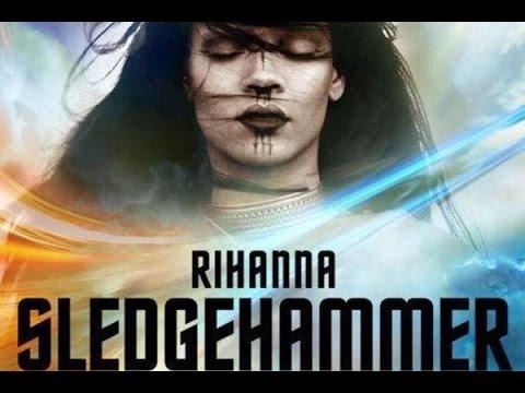 "Rihanna - Sledgehammer (From The Motion Picture ""Star Trek Beyond"") /LYRICS"