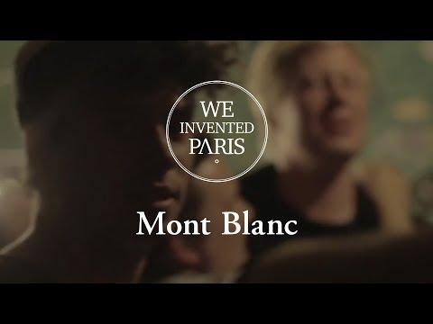 We Invented Paris - Mont Blanc