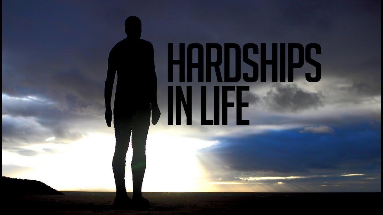 Hardships in Life – Powerful Reminder