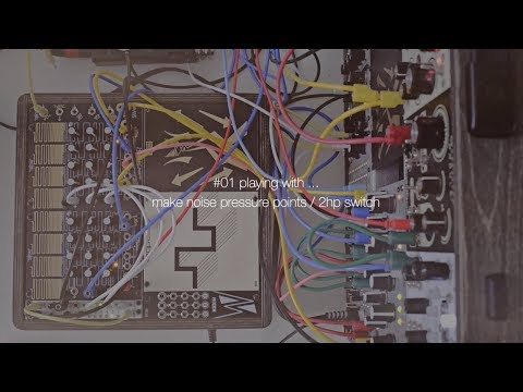 #01 Modular Playing With | Make Noise Pressure Points & 2hp Switch