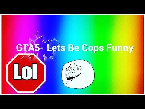 GTA5-Lets Be Cops #2 Funny Moment's
