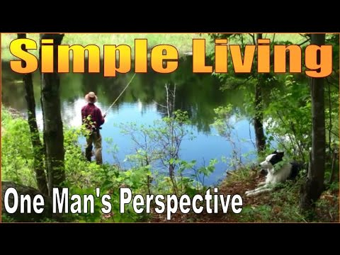 SIMPLE LIVING. One Man's Perspective On Life And Dream Fulfillment.