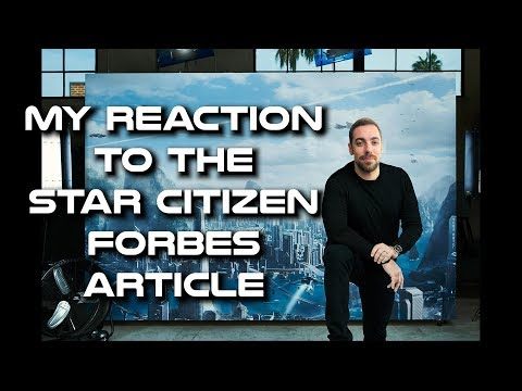 My Reaction to the Star Citizen Forbes Article