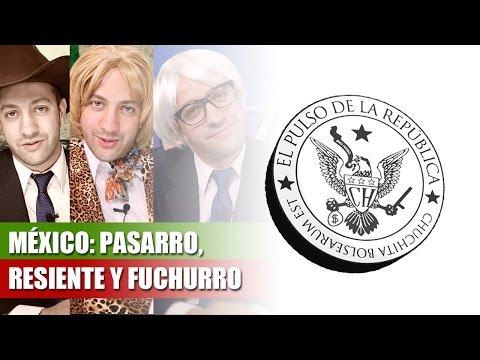 MÉXICO: PASARRO, RESIENTE Y FUCHURRO – EL PULSO DE LA REPÚBLICA