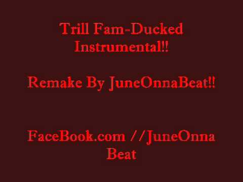 Trill Fam-Ducked Off Remake/instrumental NEw{[2011]}