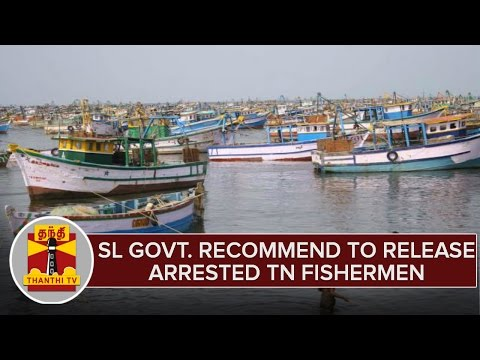 SL-Govt-Recommend-To-Release-Arrested-TN-Fishermen-ahead-of-Sinhalese-New-Year
