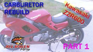 3. 2004 Kawasaki ZZR600 (ZX600-E12) carburetor rebuild with All Balls Racing 26-1718 parts kit. Part 1