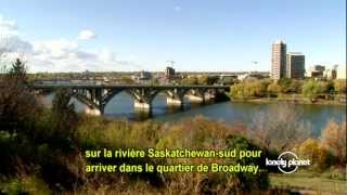Saskatoon (SK) Canada  city photos gallery : Saskatoon, Saskatchewan (Canada) - Avec Robert Reid de Lonely Planet