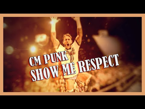 KCE - Show Me Respect (●Cm Punk Music Video●)