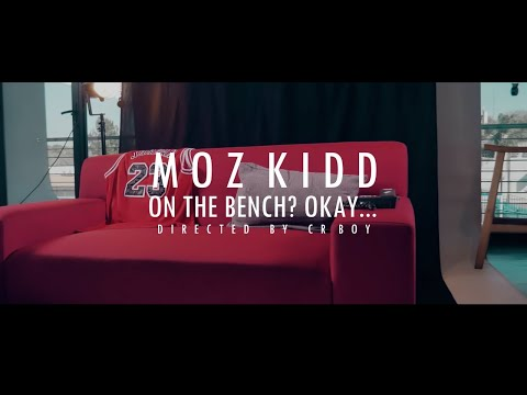 Moz Kidd - On The Bench? Okay... (Official Music Video)