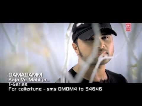 DAMADAMM! – AAJA VE MAHIYA