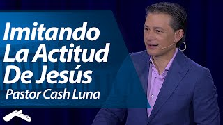 Miniatura de Imitando la Actitud de Jesús – Cash Luna