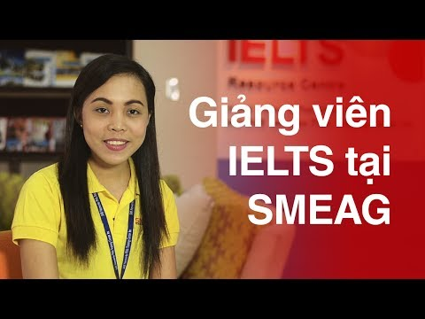 Giáo viên dạy IELTS tại SMEAG tốt như thế nào ?