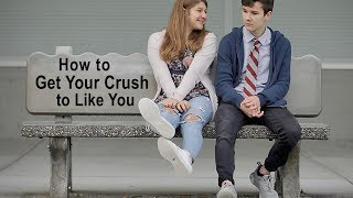 How to Get Your Crush to Like You Video