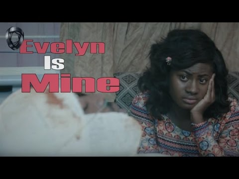 Evelyn Is Mine | Nigerian Latest Movies 2016/2017