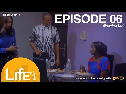 Life As It Is S1E6 - Growing Up