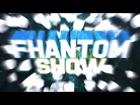 Intro For Fhantom Show