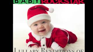 Rockin' Around The Christmas Tree - Baby Lullaby Music, by Baby Rockstar