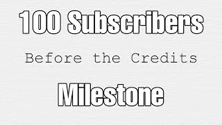I broke 100 Subscribers a couple days ago and this is my appreciation video to you guys. I look forward to making more content that I hope you guys enjoy.Facebook: https://www.facebook.com/Before-The-Credits-1750551651938304/Discord: https://discord.gg/5dmCnBETwitter: https://twitter.com/BeforeCredits