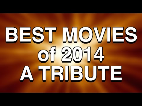 A Tribute to the Best Movies of 2014
