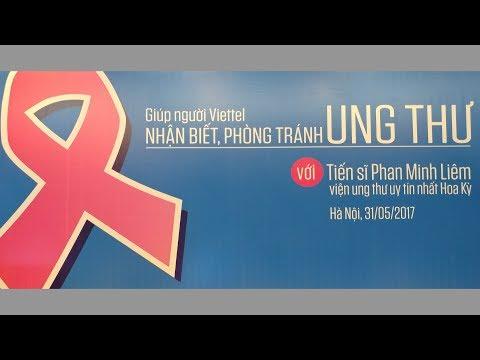 Giúp người Viettel nhận biết, phòng tránh Ung Thư với Tiến sĩ Phạm Minh Liêm