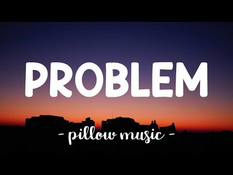 Problem - Ariana Grande (Feat. Iggy Azalea) (Lyrics) 🎵