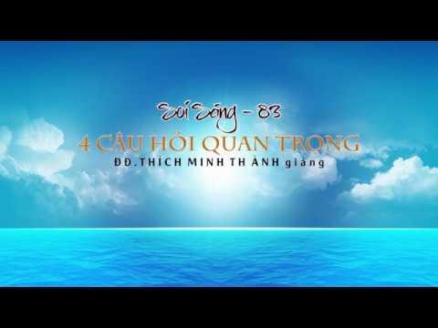 Soi Sáng 83 - 4 Câu Hỏi Quan Trọng