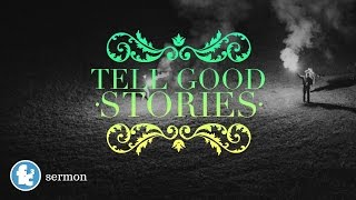 Tell Good Stories: The Resurrecting King