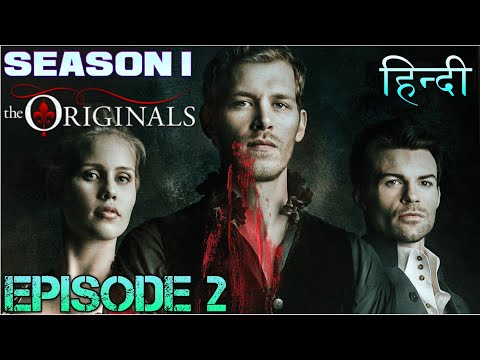 The original Season 1 Episode 2  द ओरिजिनल्स Explanation in Hindi - Rebekah In New Orleans & KLAUS