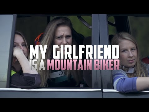 My Girlfriend Is A Mountain Biker (видео)