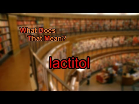 What does lactitol mean?