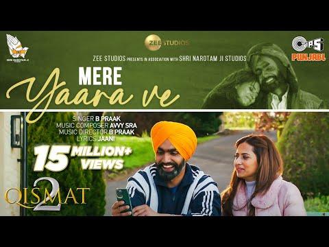 Mere Yaara Ve  | Qismat 2 | Ammy Virk | Sargun Mehta | B Praak | Jaani | Avvy Sra | Tips Punjabi