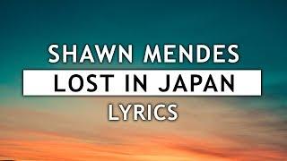 Video Shawn Mendes - Lost In Japan (Lyrics) MP3, 3GP, MP4, WEBM, AVI, FLV Juli 2018