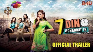 Video 7 Din Mohabbat In | Official Trailer | Mahira Khan, Sheheryar Munawar | B4U Motion Pictures MP3, 3GP, MP4, WEBM, AVI, FLV Juni 2018