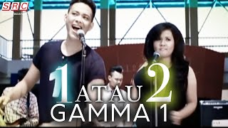 Video Gamma 1 - 1 Atau 2 (Official Music Video - HD) MP3, 3GP, MP4, WEBM, AVI, FLV Agustus 2019