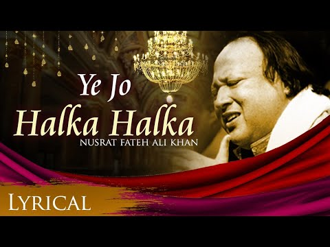 Video Ye Jo Halka Halka Original Song by Nusrat Fateh Ali Khan - Full Song with Lyrics download in MP3, 3GP, MP4, WEBM, AVI, FLV January 2017