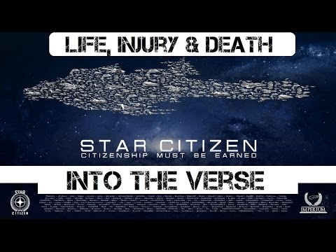 Star Citizen Into The Verse - Character, Injury & Death