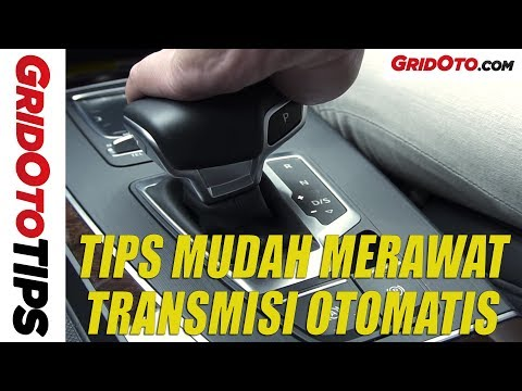Tips Merawat Transmisi Matik | How To | GridOto Tips