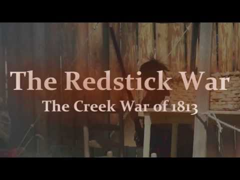 The Redstick War: The Creek War of 1813