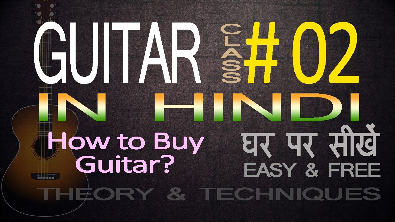 Complete Guitar Lessons For Beginners In Hindi: 02 How to Buy a Guitar for Beginner