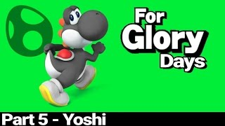 For Glory Days: Yoshi – Part 5