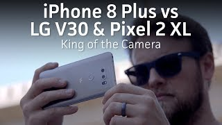 Video iPhone 8 Plus vs LG V30 & Pixel 2 XL | Camera battle MP3, 3GP, MP4, WEBM, AVI, FLV November 2017