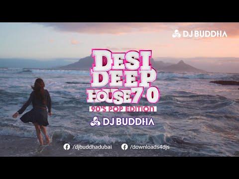 Desi Deep House Podcast 7.0 - 90s Pop Edition | DJ Buddha Dubai | Bollywood Deep House