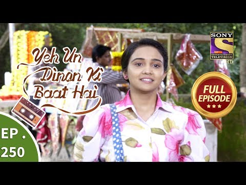 Yeh Un Dinon Ki Baat Hai - Ep 250 - Full Episode - 17th August, 2018