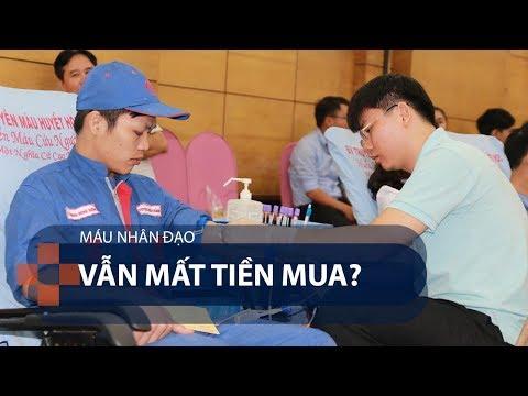 Máu nhân đạo vẫn mất tiền mua? | VTC1 - Thời lượng: 103 giây.