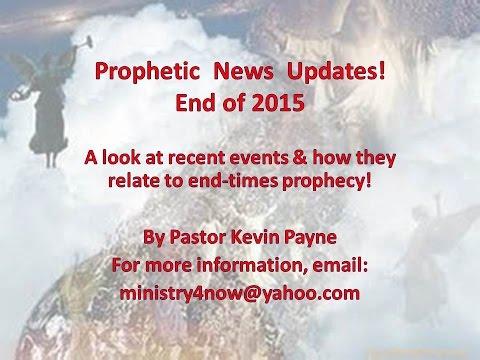 Prophetic News Updates - End of 2015