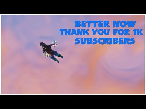 Fortnite Montage - Better Now - Thanks For 1k Subscribers