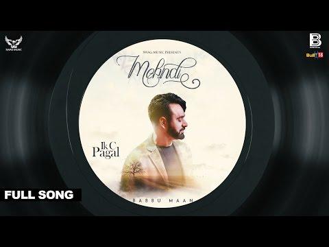 Video Babbu Maan - Mehndi | Ik C Pagal | Full Song download in MP3, 3GP, MP4, WEBM, AVI, FLV January 2017