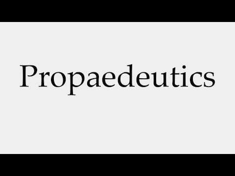 How to Pronounce Propaedeutics