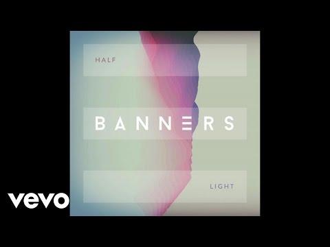 BANNERS - Half Light (Audio)